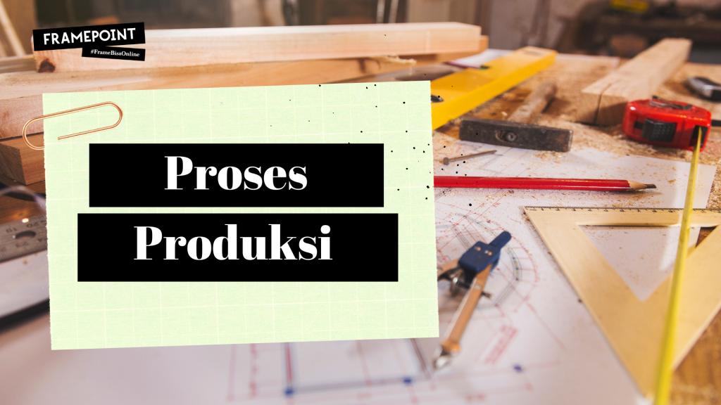 Proses Produksi Foto Frame