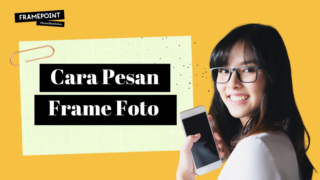 Cara Pesan Frame Foto